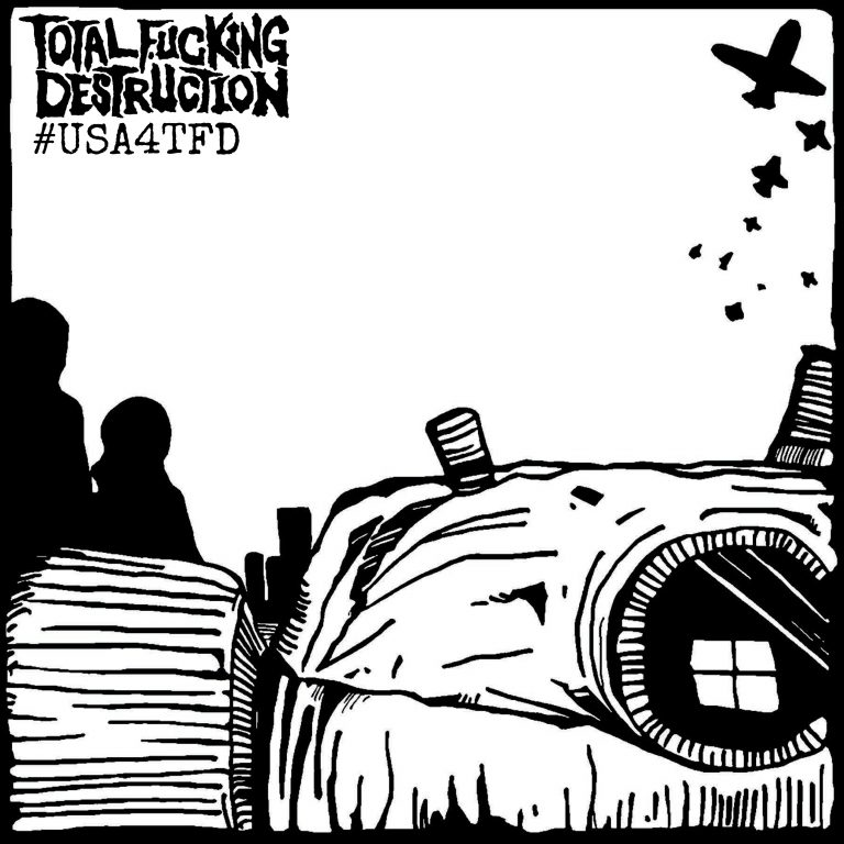 Total Fucking Destruction – #USA4TFD Review