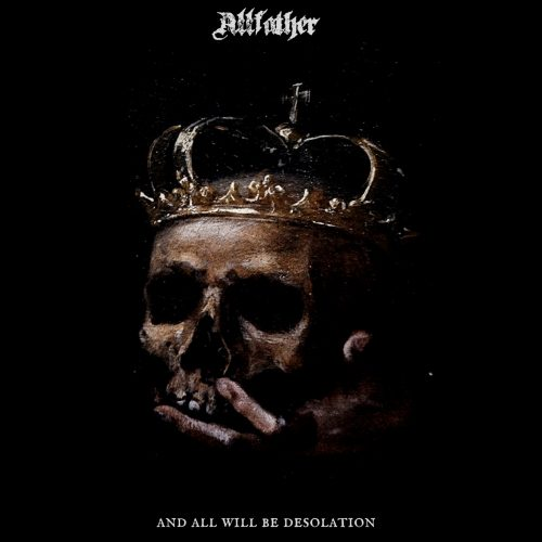 Allfather - And All Will Be Desolation