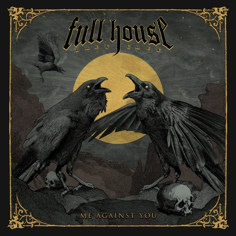 Full House Brew Crew – Me Against You Review