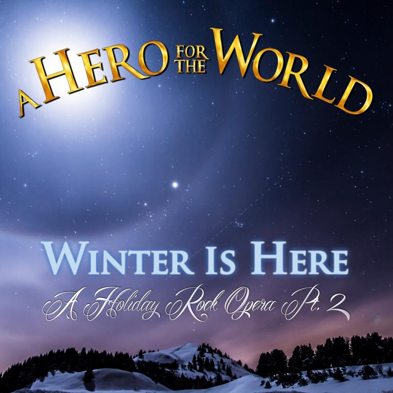 A Hero for the World – Winter Is Here: A Holiday Rock Opera Pt. 2 Review