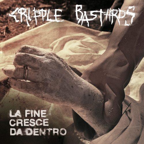 Cripple Bastards - La Fine Cresce da Dentro