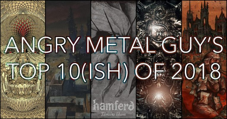 Angry Metal Guy's Top 10(ish) of 2018