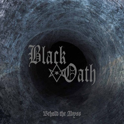 Black Oath - Behold the Abyss 01