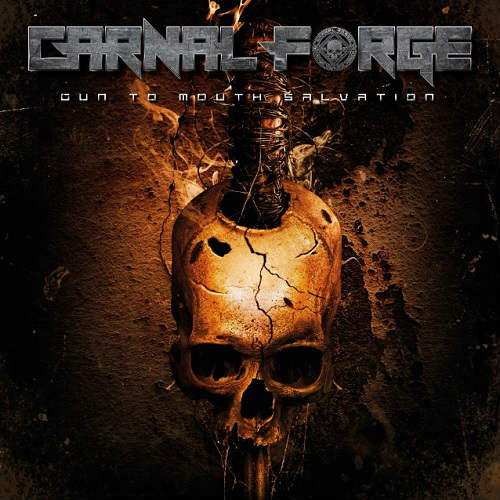 Carnal Forge – Gun to Mouth Salvation Review