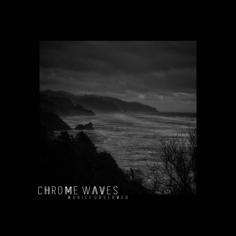 Chrome Waves – A Grief Observed Review