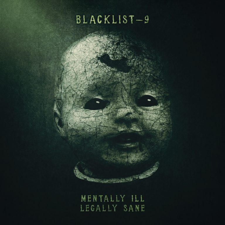 Blacklist-9 – Mentally Ill, Legally Sane Review
