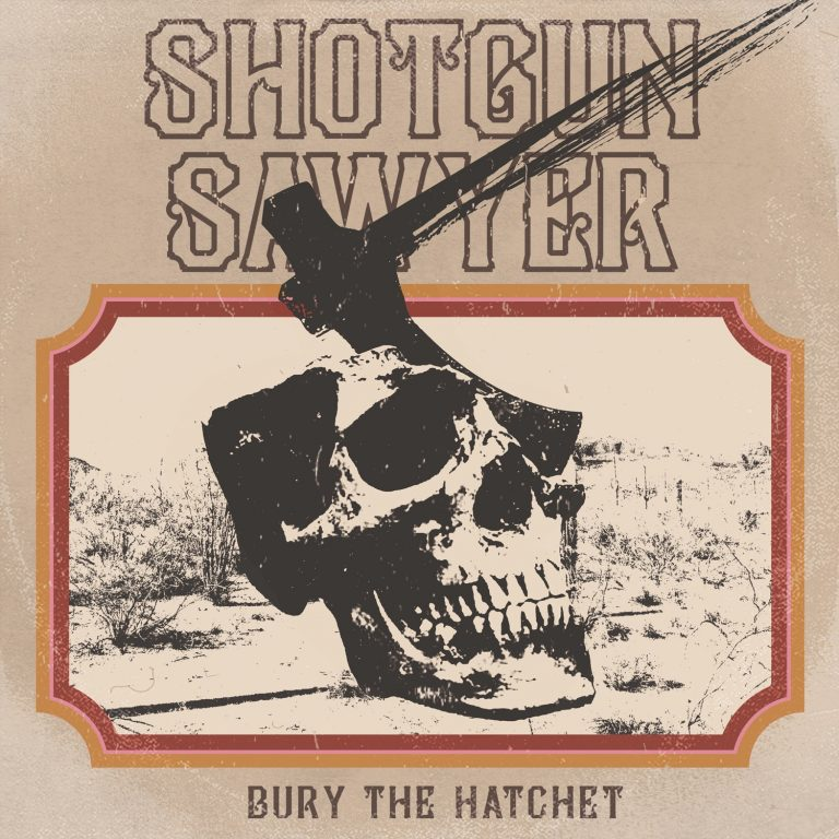 Shotgun Sawyer – Bury the Hatchet Review