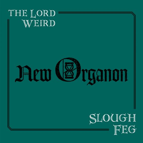 The Lord Weird Slough Feg – New Organon 01