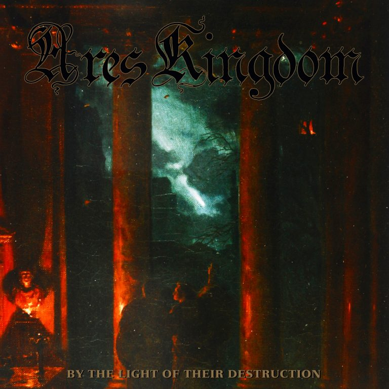 Ares Kingdom – By the Light of Their Destruction Review