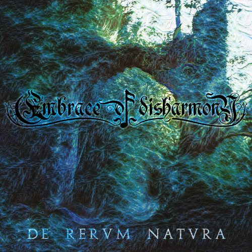 Embrace of Disharmony - De Rervm Natvra 01