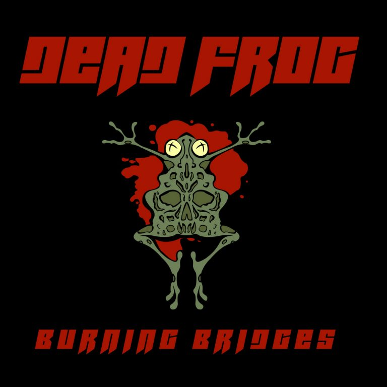 Dead Frog – Burning Bridges Review