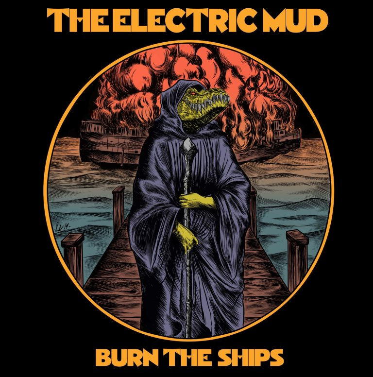 The Electric Mud – Burn the Ships Review