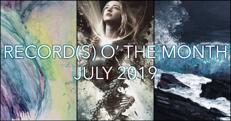 Record(s) o' the Month – July 2019
