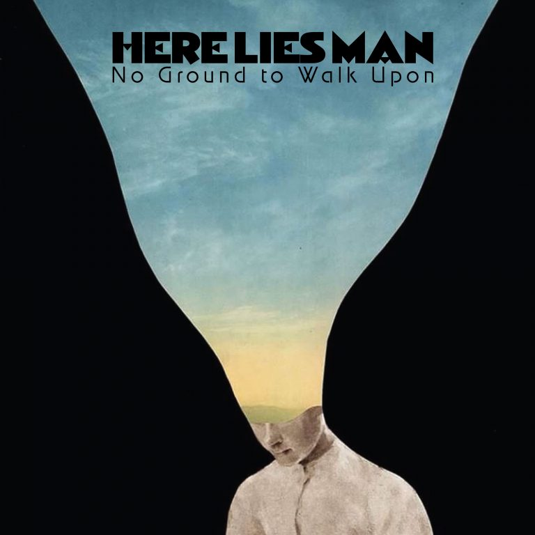 Here Lies Man – No Ground to Walk Upon Review