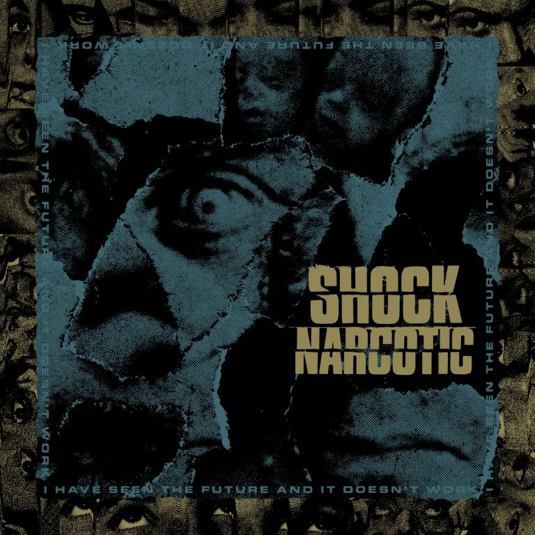 Shock Narcotic – I Have Seen The Future And It Doesn't Work