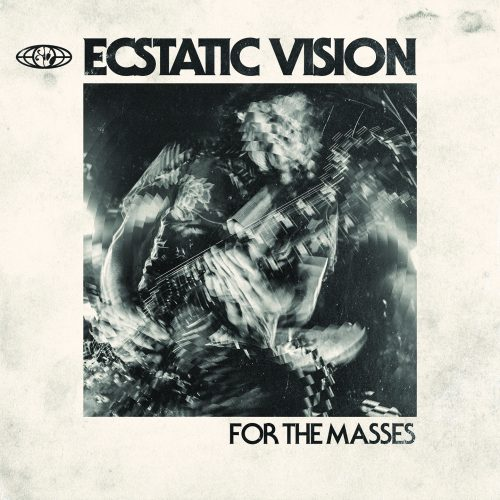 Ecstatic Vision – For the Masses Review