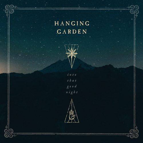 Hanging Garden - Into That Good Night 01