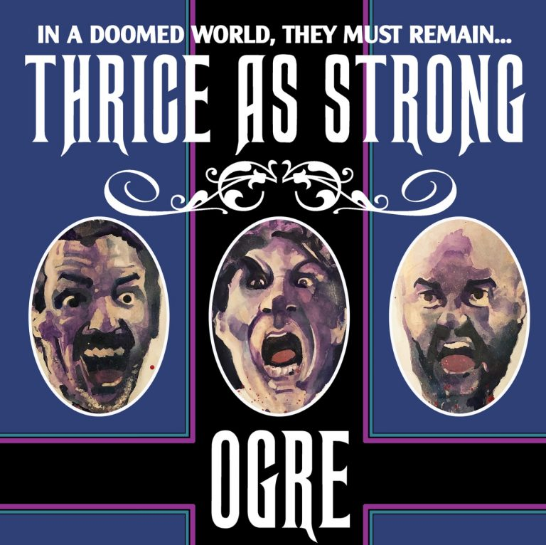 Ogre – Thrice as Strong Review