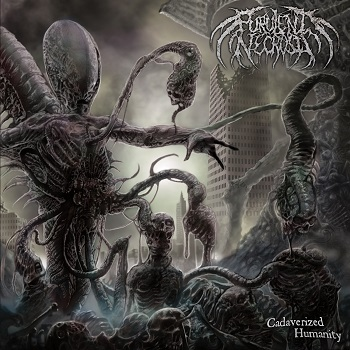 Purulent Necrosis – Cadaverized Humanity Review