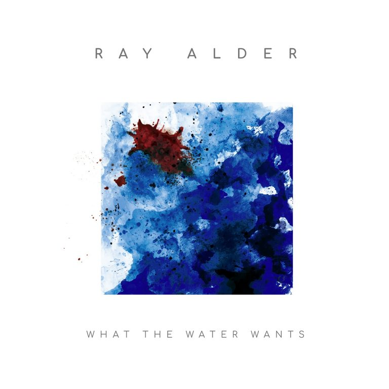 Ray Alder – What the Water Wants Review