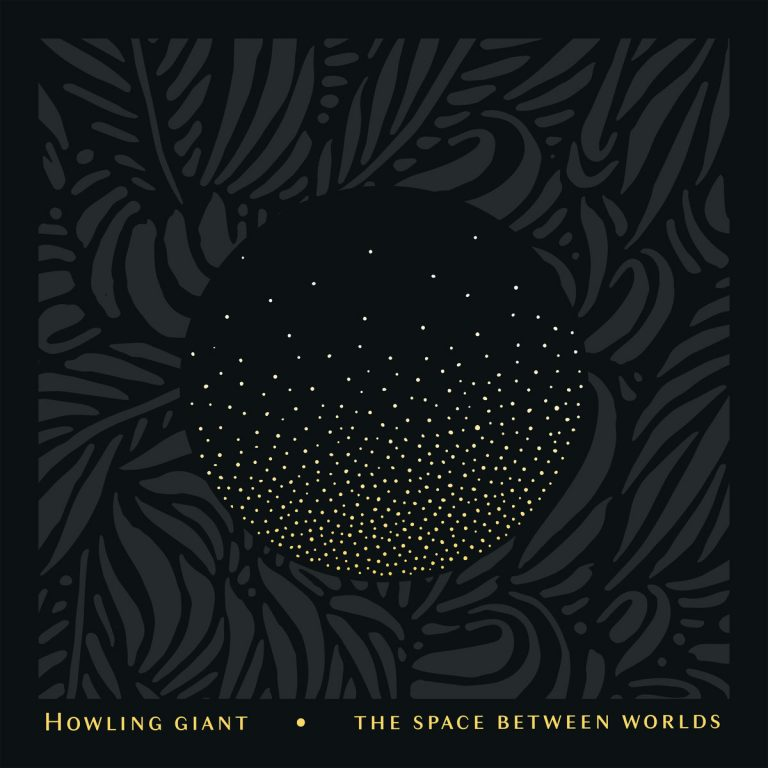 Howling Giant – The Space Between Worlds [Things You Might Have Missed 2019]