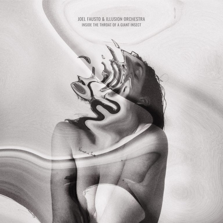 Joel Fausto & Illusion Orchestra – Inside the Throat of a Giant Insect Review