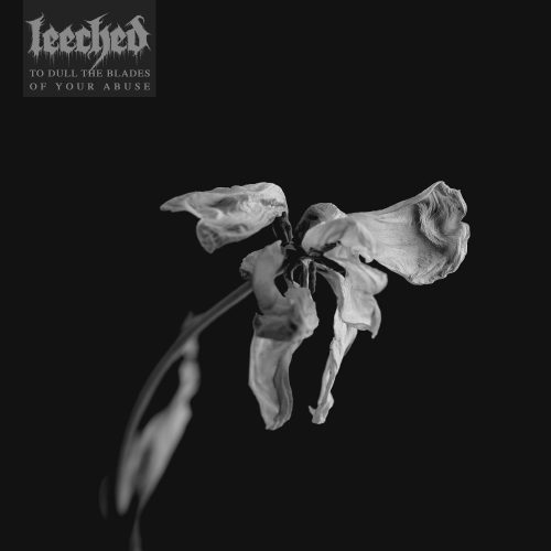 Leeched - To Dull the Blades of Your Abuse 01
