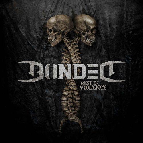 Bonded - Rest in Violence 01