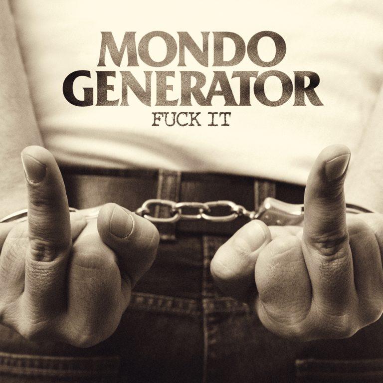 Mondo Generator – Fuck It Review