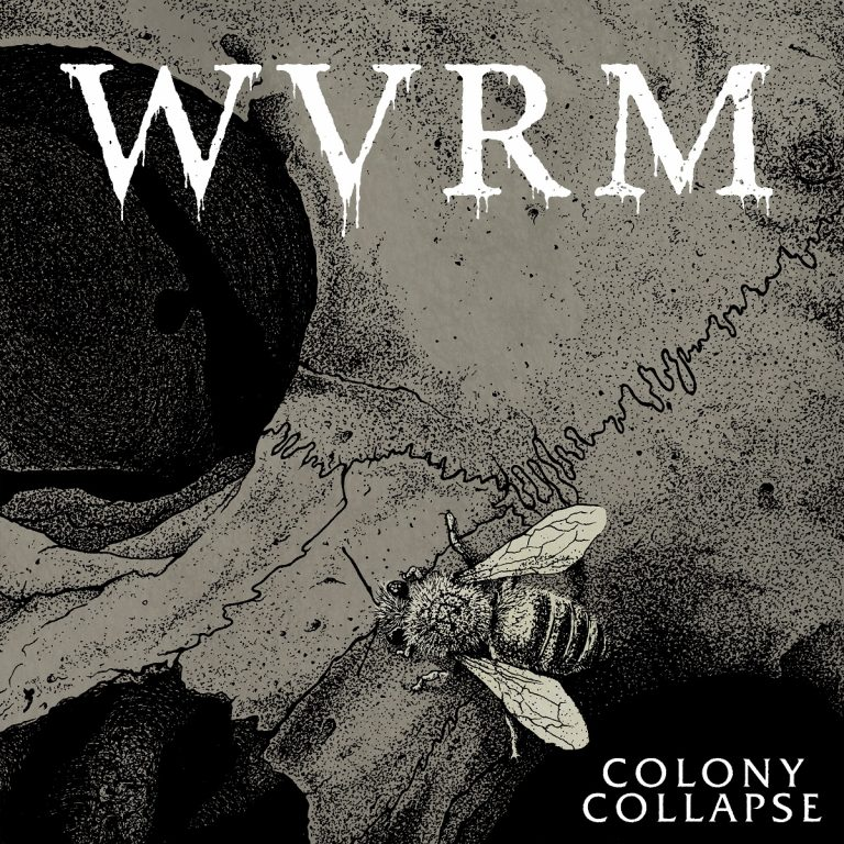 Wvrm – Colony Collapse Review