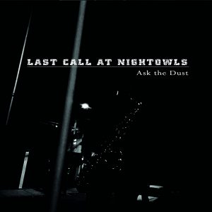 Last Call at Nightowls - Ask the Dust 01