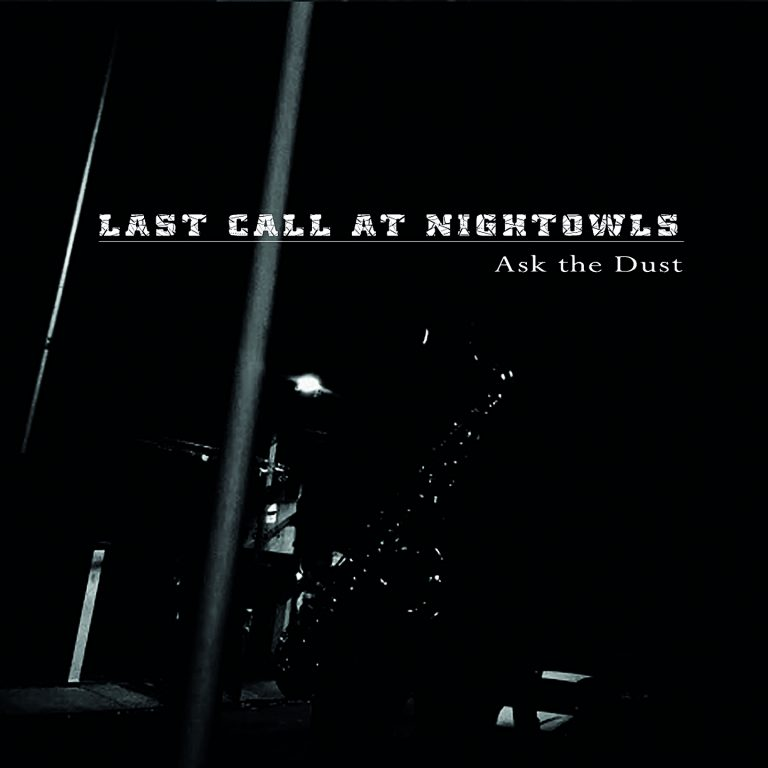 Last Call at Nightowls – Ask the Dust Review