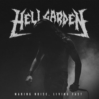 HellgardeN – Making Noise, Living Fast Review