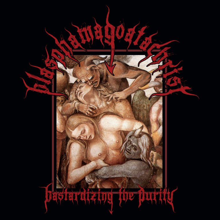 Blasphamagoatachrist – Bastardizing the Purity Review
