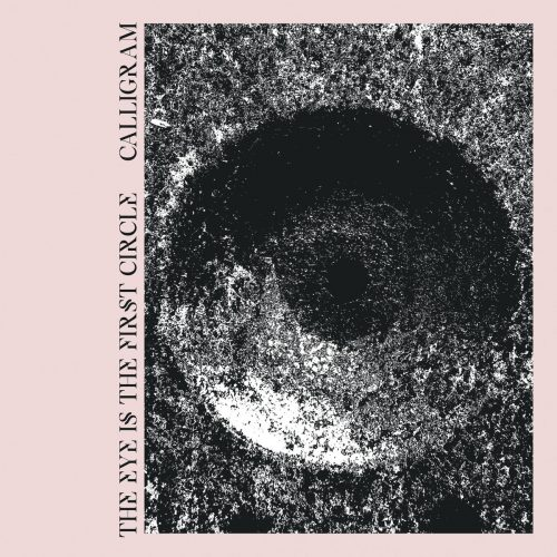 Album cover for the Record o' the Month - Calligram - The Eye Is the First Circle