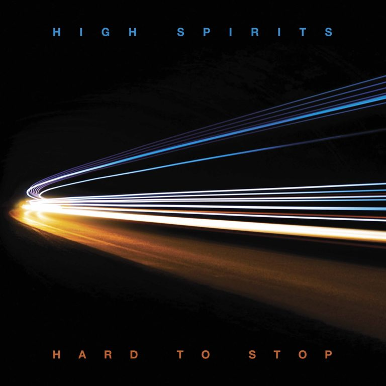 High Spirits – Hard to Stop Review