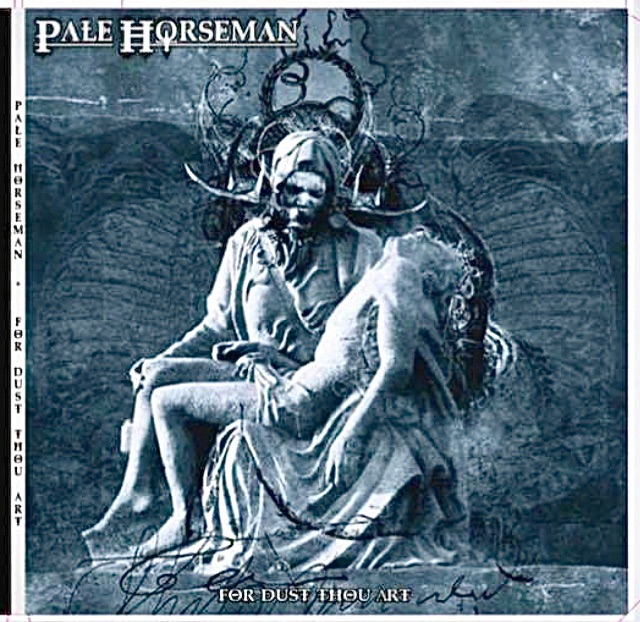 Pale Horseman – For Dust Thou Art Review