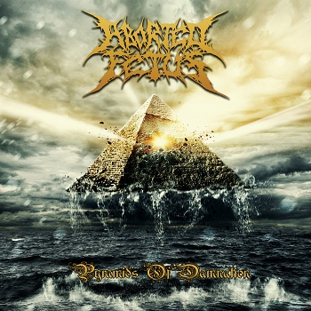 Aborted Fetus – Pyramids of Damnation Review