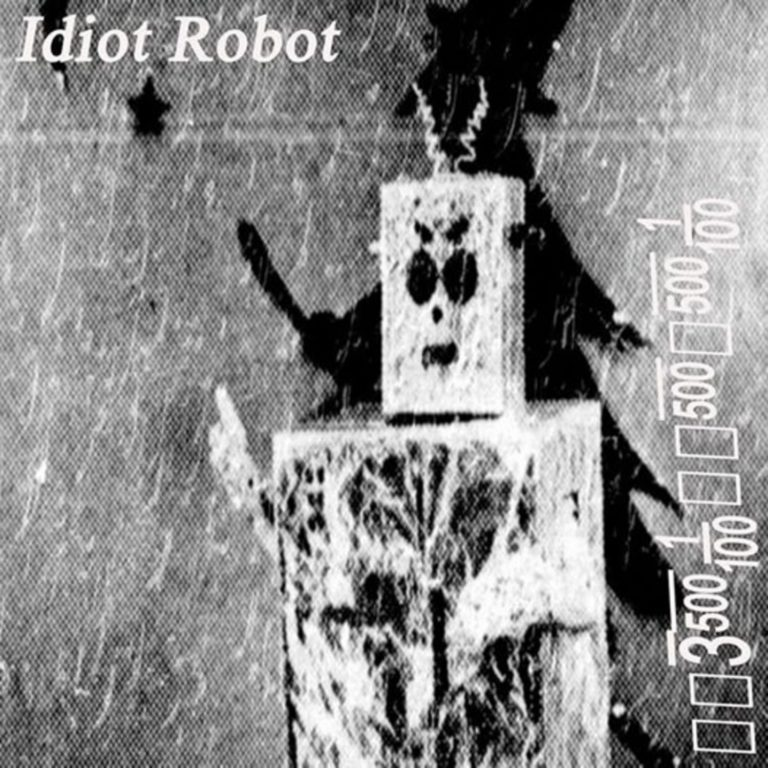 Idiot Robot – Idiot Robot Review