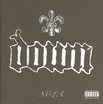 Yer Metal is Olde: DOWN – NOLA
