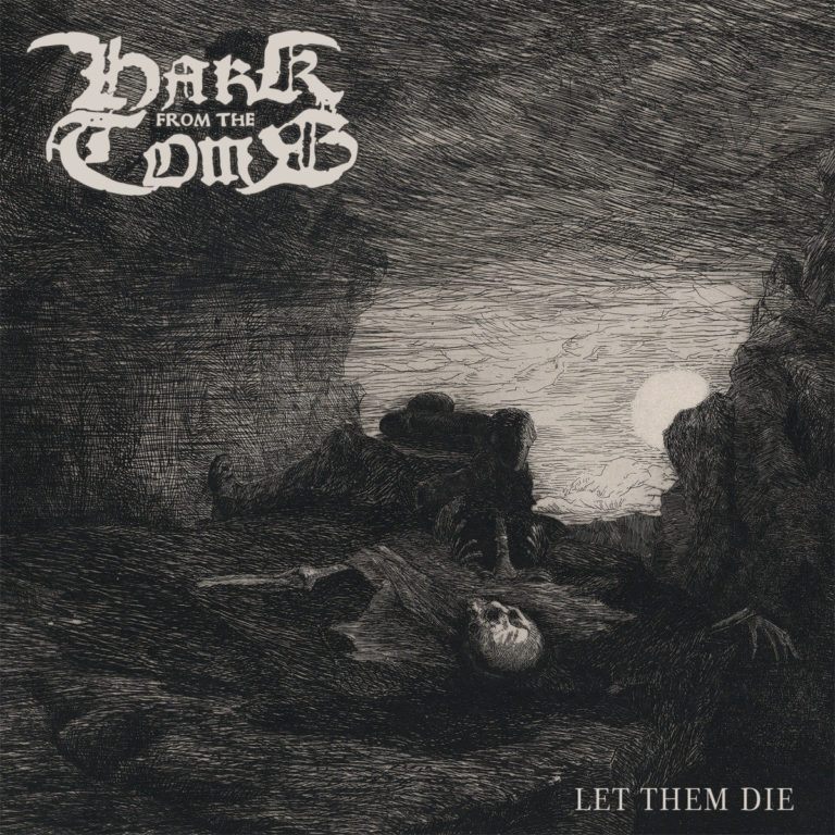 Hark From The Tomb – Let Them Die Review