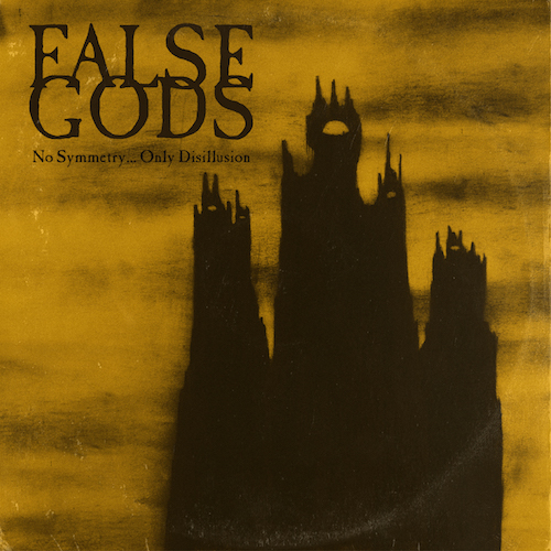 False Gods – No Symmetry… Only Disillusion Review