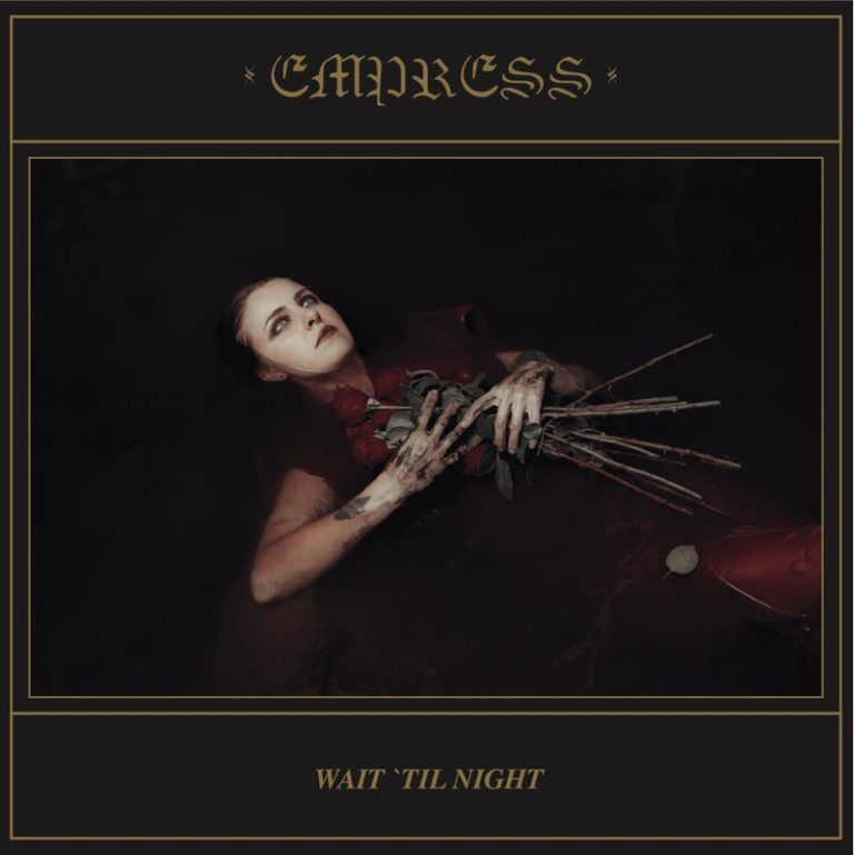 Empress – Wait 'Til Night Review