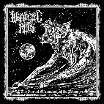 Wampyric Rites – The Eternal Melancholy of the Wampyre Review