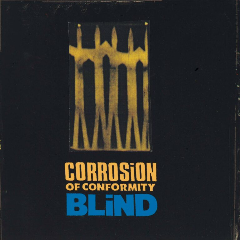 Yer Metal is Olde: Corrosion of Conformity – Blind