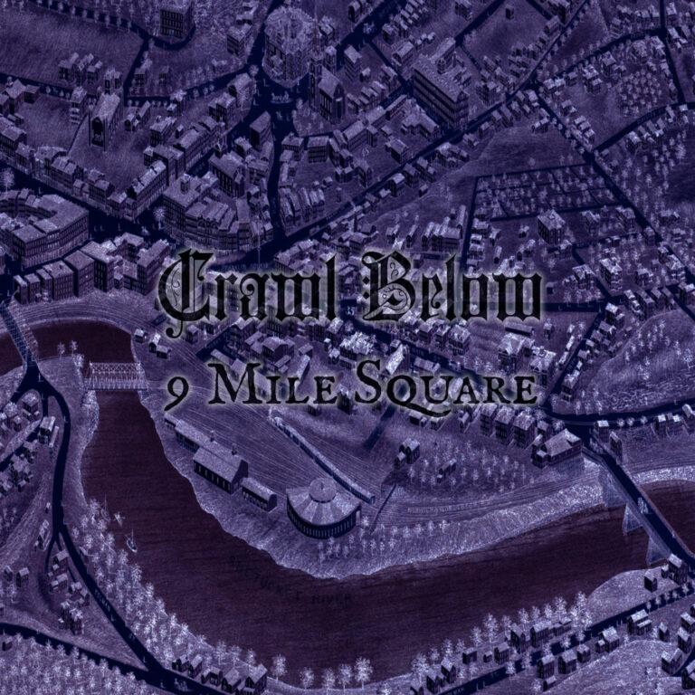 Crawl Below – 9 Mile Square Review