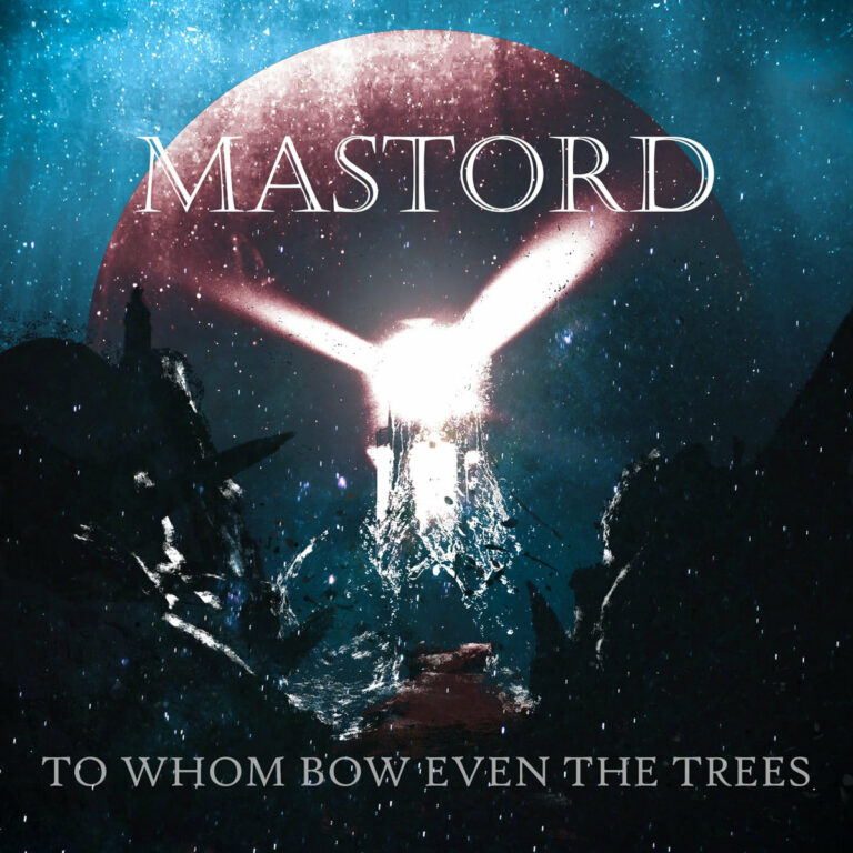 Mastord – To Whom Bow Even the Trees Review