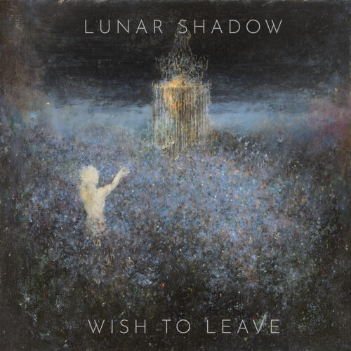 Qu'écoutez-vous, en ce moment précis ? - Page 24 Lunar-Shadow_Wish-to-Leave-01-500x500