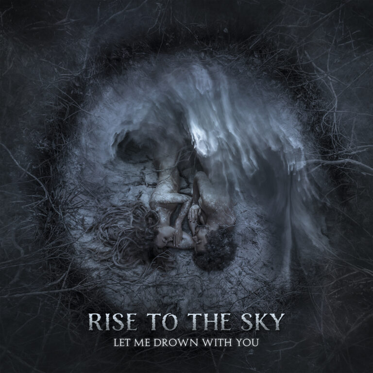 Rise to the Sky – Let Me Drown with You Review