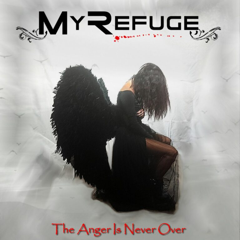 My Refuge – The Anger Is Never Over Review